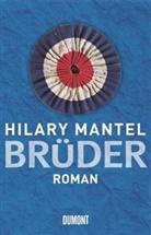 Hilary Mantel - Brüder