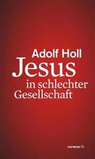 Adolf Holl, Alfred Holl - Jesus in schlechter Gesellschaft