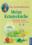 Eva Aschenbrenner, Angelik Throll - Meine Kräuterküche
