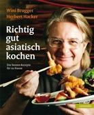 Apolt, Brugge, Win Brugger, Wini Brugger, Hacke, Herbert Hacker - Richtig gut asiatisch kochen