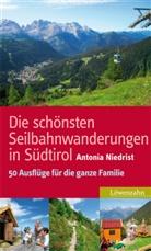 Antonia Niedrist - Die schönsten Seilbahnwanderungen in Südtirol