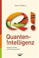 Klaus Medicus, Klaus P Medicus, Klaus P. Medicus - Quanten-Intelligenz