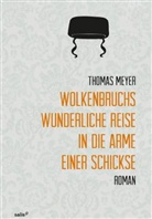 Thomas Meyer - Wolkenbruchs wunderliche Reise in die Arme einer Schickse