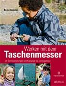 F. Immler, Felix Immler, Daniel Ammann, Sebastian Schweizer - Werken mit dem Taschenmesser