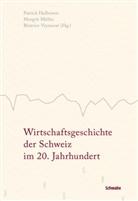 Halbeise, Patrick Halbeisen, Mülle, Margri Müller, Margrit Müller, Veyrassat... - Wirtschaftsgeschichte der Schweiz im 20. Jahrhundert