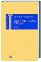 Quintus Smyrnaeus, Quintus von Smyrna, Urslula Gärtner, Ursul Gärtner, Ursula Gärtner - Der Untergang Trojas