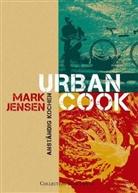 Mark Jensen - Urban Cook