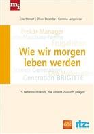 Eike Dr. Wenzel, Dziemb, Olive Dziemba, Oliver Dziemba, Langwieser, C Langwieser... - Wie wir morgen leben werden
