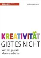 Wolfgang A Erharter, Wolfgang A. Erharter - Kreativität gibt es nicht