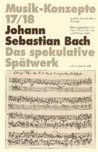Heinz-Klaus Metzger, Rainer Riehn, Ulrich Tadday - Musik-Konzepte, Neue Folge - Bd.17/18: Johann Sebastian Bach, Das spekulative Spätwerk