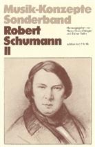 Heinz-Klaus Metzger, Rainer Riehn, Ulrich Tadday - Musik-Konzepte, Neue Folge: Robert Schumann. Tl.2