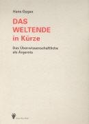Hans Gygax - Das Weltende in Kürze, 2 Bde. - Das Überwissenschaftliche als Ärgernis