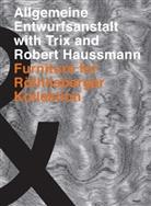 Alfred Hablützel, Haussma, Robert Haussmann, Trix Haussmann, Röthlisberger Peter - Die Allgemeine Entwurfsanstalt with Trix and Robert Haussmann. Furniture for Röthlisberger Kollektion