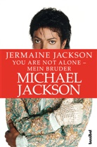 Jermaine Jackson, Alan Tepper, Kirsten Borchardt - You are not alone - Mein Bruder Michael Jackson