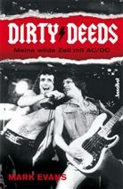 Mark Evans, Kirsten Borchardt - Dirty Deeds - Meine wilde Zeit mit AC/DC