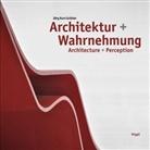 Jörg K. Grütter, Jörg Kurt Grütter - Architektur und Wahrnehmung. Architecture + Perception