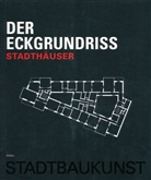 Georg Ebbing, Georg / Mäckler / Ebbing, Deutsches Institut für Stadtbaukunst, Geor Ebbing, Georg Ebbing, Christoph Mäckler... - Der Eckgrundriss
