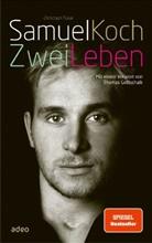 Christoph Fasel, Samue Koch, Samuel Koch - Samuel Koch - Zwei Leben