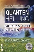 Lang, Thoma Lang, Thomas Lang, Walber, Monika Walbert - Quantenheilung - Medizin der neuen Zeit