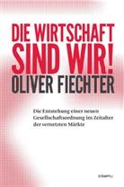 Oliver Fiechter - Die Wirtschaft sind wir!