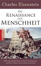 Charles Eisenstein - Die Renaissance der Menschheit