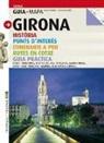 Gerard Bagué, Jordi Puig Castellanos - Girona : història, punts d'interés, itineraris a peu, rutes en cotxe, guia pràctica