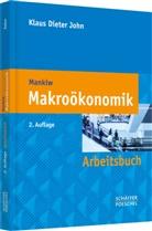 Klaus D John, Klaus D. John, Klaus Dieter John, Klaus Dieter (Prof. Dr.) John - Makroökonomik, Arbeitsbuch