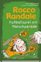 Alan MacDonald, David Roberts - Rocco Randale, Fußballspiel mit Matschparade