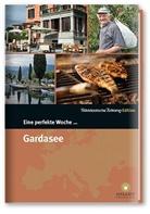 Ralp Amann, Ralph Amann, Nicola Bramigk, Florence Haeferl, Florence Haferl, Smart Travelling print UG... - Eine perfekte Woche... am Gardasee