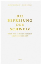 Endo Anaconda, Peter A. Fischer, Mülle, Christian Müller, Ina Praetorius, Gudrun Sander... - Die Befreiung der Schweiz