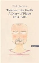 Carl Djerassi, Sabine Hübner - Tagebuch des Grolls 1983-1984. A Diary of Pique 1983-1984