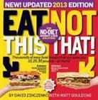 Matt Goulding, Zinczenko, David Zinczenko - Eat This, Not That! 2013