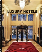 Martin N Kunz, Martin N. Kunz, Martin N. Kunz - Luxury Hotels: Best of Europe. Tome 2