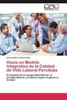 Carlos Alberto Gómez Rada - Hacia un Modelo Integrativo de la Calidad de Vida Laboral Percibida
