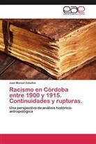 Juan Manuel Zeballos - Racismo en Córdoba entre 1900 y 1915. Continuidades y rupturas.