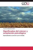Francisco Montesinos Marín - Significados del cáncer y aceptación psicológica
