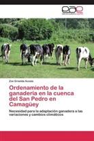 Zoe Griselda Acosta - Ordenamiento de la ganadería en la cuenca del San Pedro en Camagüey