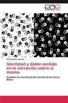 Nicolás Díaz Durana - Identidad y doble sentido en la narración sobre sí mismo