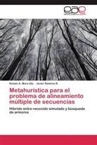 Roman Mora Gtz, Roman A. Mora Gtz., Javier Ramírez R, Javier Ramírez R. - Metahurística para el problema de alineamiento múltiple de secuencias