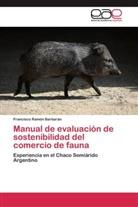 Francisco Ramón Barbarán - Manual de evaluación de sostenibilidad del comercio de fauna