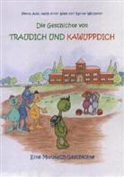 ad, Petra Ade, Walberer, Raine Walberer, Rainer Walberer, Jeanne Cruse... - Die Geschichte von Traudich und Kawuppdich