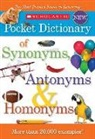Not Available (NA), Inc. Scholastic, Inc Scholastic - Scholastic Pocket Dictionary of Synonyms, Antonyms, Homonyms