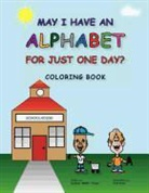 Barbara Muffin Pierce, Kirk Knox - May I Have an Alphabet for Just One Day? Coloring Book