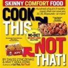 Matt Goulding, Zinczenko, David Zinczenko, David/ Goulding Zinczenko - Cook This, Not That! Skinny Comfort Foods