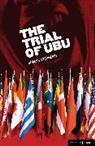 Simon Stephens, Simon (Author) Stephens, Simon (Playwright Stephens - Trial of Ubu