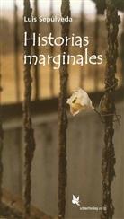 Luis Sepúlveda - Historias marginales