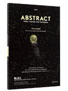 ABSTRACT, S. Achermann, D. Bütler, W.I.R.E., Michèle Wannaz - Was bleibt: Eine Hommage an das Beständige