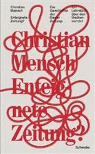 Christian Mensch - Die enteignete Zeitung