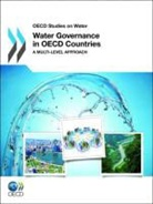 Oecd, Organization For Economic Cooperat Oecd, Organisation for Economic Co-Operation and Develop, Organization for Economic Co-Operation a, Oecd, Organization For Economic Cooperation An - Water Governance in Oecd Countries