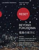 Kazuma Obara, Kazuma Obara, Adriano Biondo, Adriano A. Biondo, Lars Müller - Reset - Beyond Fukushima